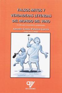 Cinco libros de vino para 2020, Falsos mitos y verdaderas leyendas del mundo del vino, Antonio Tomás Palacios